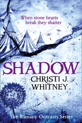 Shadow (The Romany Outcasts Series, Book 2) by Christi J. Whitney