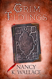 Grim Tidings (Wolves of Llisé, Book 2) by Nancy K. Wallace