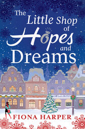 The Little Shop of Hopes and Dreams by Fiona Harper