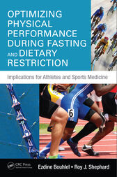 Optimizing Physical Performance During Fasting and Dietary Restriction by Ezdine Bouhlel