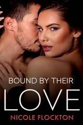 Bound By Their Love by Nicole Flockton