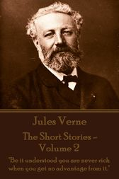 The Short Stories Of Jules Verne - Volume 2 by Jules Verne