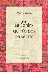 Le Sphinx qui n'a pas de secret by Oscar Wilde