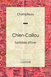 Chien-Caillou by Champfleury; Ligaran