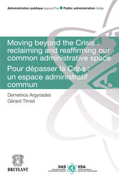 Moving Beyond the Crisis : Reclaiming and Reaffirming our Common Administrative Space by Demetrios Argyriades