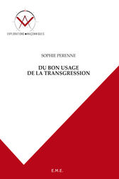 Du bon usage de la transgression by Sophie Perenne