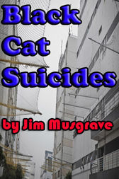 The Black Cat Suicides by Jim Musgrave