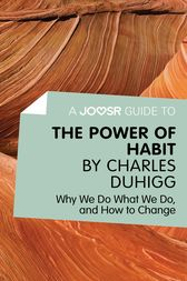 A Joosr Guide to... The Power of Habit by Charles Duhigg by Joosr