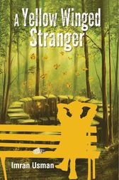 A Yellow Winged Stranger by Imran Usman