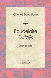 Baudelaire Dufaÿs by Charles Baudelaire