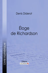 Éloge de Richardson by Ligaran;  Denis Diderot