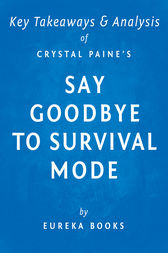 Say Goodbye to Survival Mode by Crystal Paine | Key Takeaways & Analysis by Eureka Books