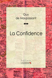 La Confidence by Guy de Maupassant