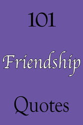 101 Friendship Quotes by Ann Williams