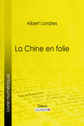 La Chine en folie by Albert Londres