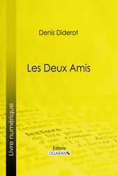 Les Deux Amis by Ligaran;  Denis Diderot