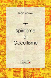 Spiritisme et Occultisme by Jean Rouxel