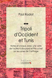 Tripoli d'Occident et Tunis by Paul Radiot