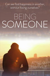 Being Someone by Adrian Harvey
