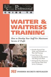 The Food Service Professional Guide to Waiter & Waitress Training by Lora Arduser