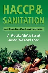HACCP & Sanitation in Restaurants and Food Service Operations by Lora Arduser