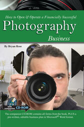 How to Open & Operate a Financially Successful Photography Business by Bryan Rose