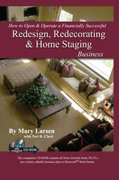 How to Open & Operate a Financially Successful Redesign, Redecorating, and Home Staging Business by Mary Larsen