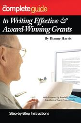 The Complete Guide to Writing Effective & Award-Winning Grants by Dianne Harris