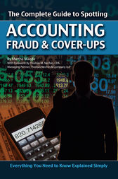 The Complete Guide to Spotting Accounting Fraud & Cover-ups by Martha Maeda