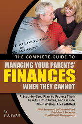 The Complete Guide to Managing Your Parents' Finances When They Cannot by Bill Swan