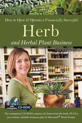 How to Open & Operate a Financially Successful Herb and Herbal Plant Business by Kristie Lorette