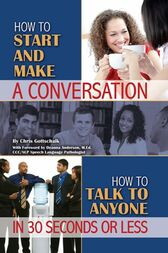 How to Start and Make a Conversation by Christopher Gottschalk
