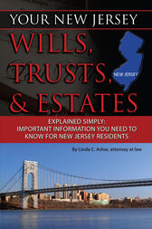 Your New Jersey Will, Trusts & Estates Explained Simply by Linda Ashar