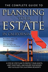 The Complete Guide to Planning Your Estate in California by Linda Ashar