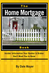 The Home Mortgage Book by Dale Mayer