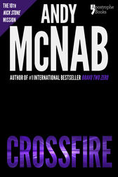 Crossfire (Nick Stone Book 10) by Andy McNab