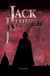 The Crimes of Jack the Ripper by Paul Roland