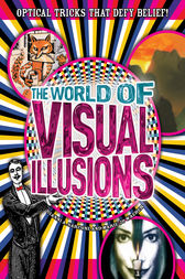 The World of Visual Illusions by Al Seckel