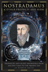 Nostradamus & Other Prophets and Seers by Jo Durden Smith