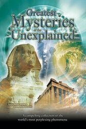 Greatest Mysteries of the Unexplained by Andrew Holland