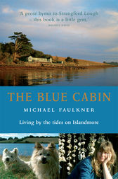The Blue Cabin by Michael Faulkner
