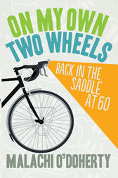 On My Own Two Wheels by Malachi O'Doherty