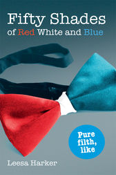 Fifty Shades of Red White and Blue by Leesa Harker