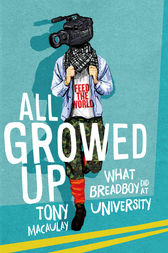 All Growed Up by Tony Macaulay