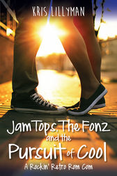 Jam Tops, The Fonz and The Pursuit of Cool by Kris Lillyman