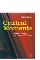 Critical Moments by Fintan O'Toole