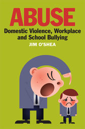 Abuse, Domestic Violence, Workplace and School Bullying by Jim O'Shea