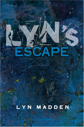 Lyn's Escape from Prostitution by Lyn Madden