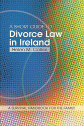 A Short Guide to Divorce Law in Ireland by Helen Collins