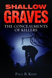 Shallow Graves by Paul B Kidd